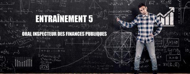 Oral inspecteur finances publiques 5